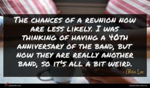Alvin Lee quote : The chances of a ...