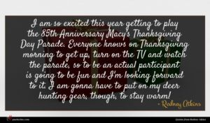 Rodney Atkins quote : I am so excited ...