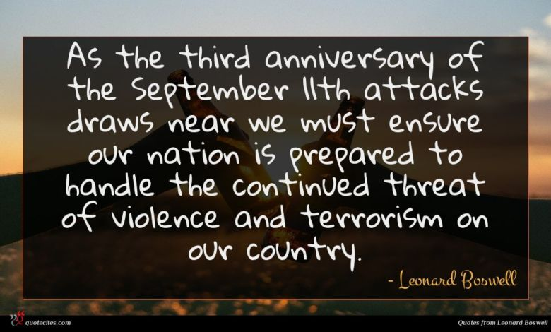 As the third anniversary of the September 11th attacks draws near we must ensure our nation is prepared to handle the continued threat of violence and terrorism on our country.