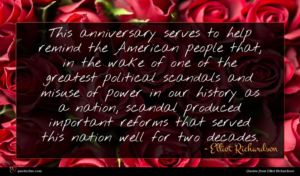 Elliot Richardson quote : This anniversary serves to ...