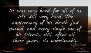 Eydie Gormé quote : It was very hard ...