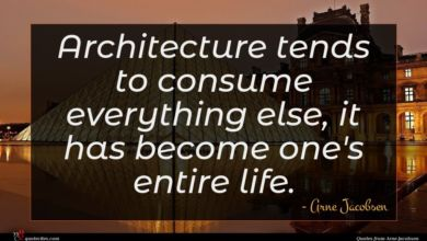 Photo of Arne Jacobsen quote : Architecture tends to consume …
