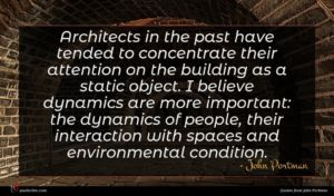 John Portman quote : Architects in the past ...