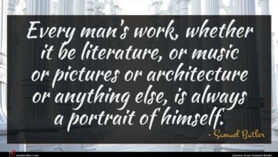 Photo of Samuel Butler quote : Every man's work whether …