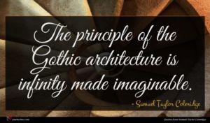 Samuel Taylor Coleridge quote : The principle of the ...