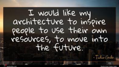 Photo of Tadao Ando quote : I would like my …