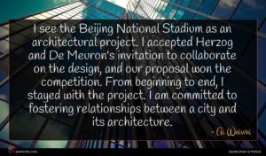 Ai Weiwei quote : I see the Beijing ...