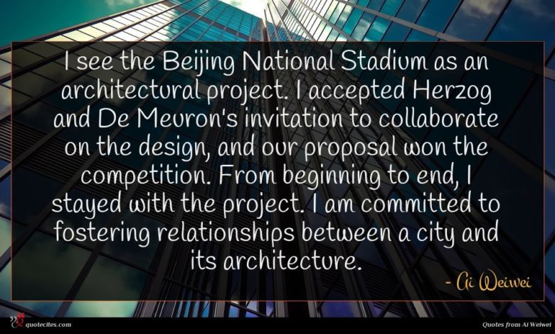 Photo of Ai Weiwei quote : I see the Beijing …