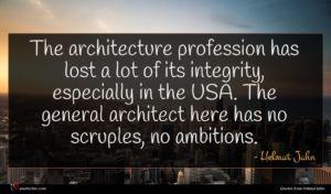 Helmut Jahn quote : The architecture profession has ...