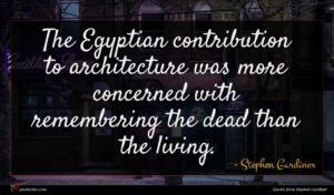 Stephen Gardiner quote : The Egyptian contribution to ...