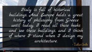 Photo of Tadao Ando quote : Italy is full of …