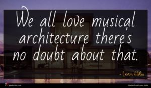 Levon Helm quote : We all love musical ...