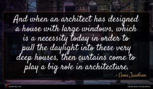 Arne Jacobsen quote : And when an architect ...