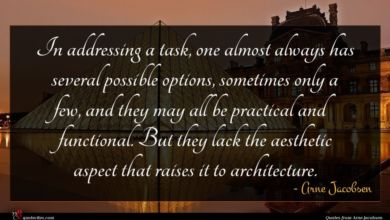 Photo of Arne Jacobsen quote : In addressing a task …