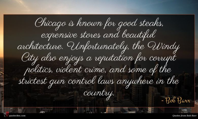 Chicago is known for good steaks, expensive stores and beautiful architecture. Unfortunately, the Windy City also enjoys a reputation for corrupt politics, violent crime, and some of the strictest gun control laws anywhere in the country.