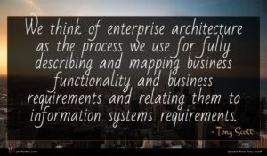 Tony Scott quote : We think of enterprise ...