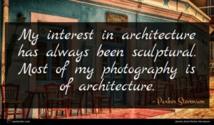 Parker Stevenson quote : My interest in architecture ...