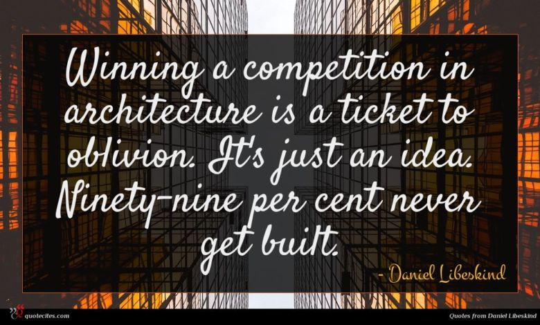 Photo of Daniel Libeskind quote : Winning a competition in …