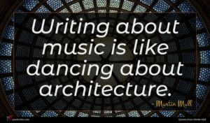 Martin Mull quote : Writing about music is ...