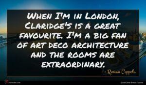 Roman Coppola quote : When I'm in London ...