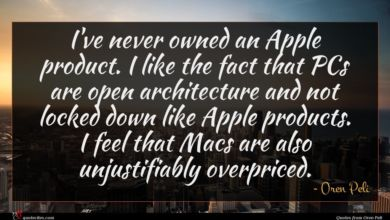 Photo of Oren Peli quote : I've never owned an …