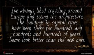 Joe Elliott quote : I've always liked traveling ...
