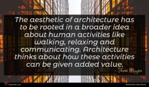 Thom Mayne quote : The aesthetic of architecture ...
