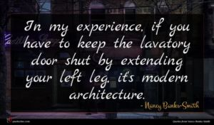 Nancy Banks-Smith quote : In my experience if ...
