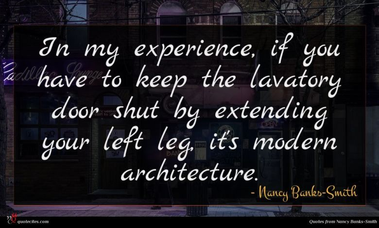 In my experience, if you have to keep the lavatory door shut by extending your left leg, it's modern architecture.