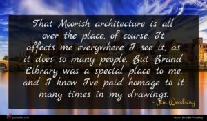 Jim Woodring quote : That Moorish architecture is ...