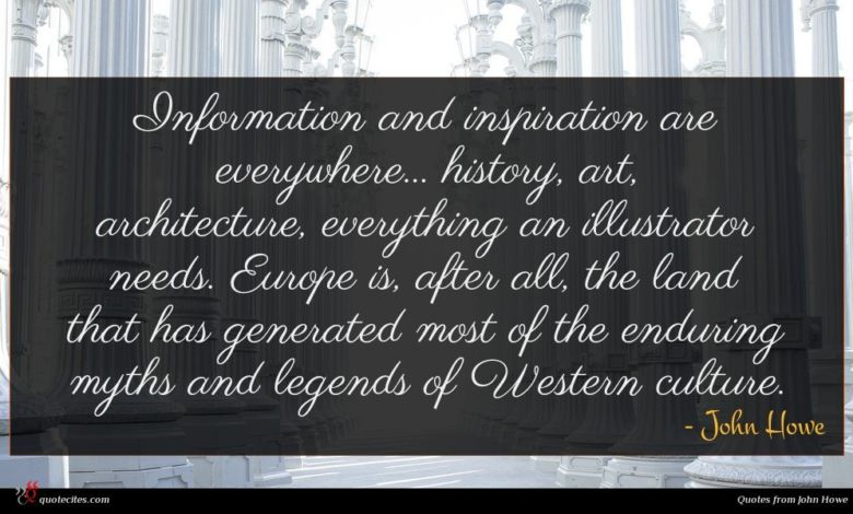 Information and inspiration are everywhere... history, art, architecture, everything an illustrator needs. Europe is, after all, the land that has generated most of the enduring myths and legends of Western culture.
