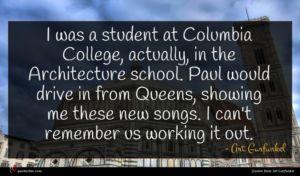 Art Garfunkel quote : I was a student ...