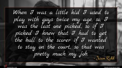 Photo of Jason Kidd quote : When I was a …