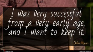 Photo of John Mayer quote : I was very successful …