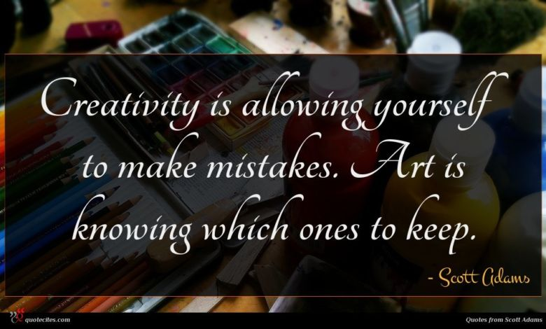 Creativity is allowing yourself to make mistakes. Art is knowing which ones to keep.