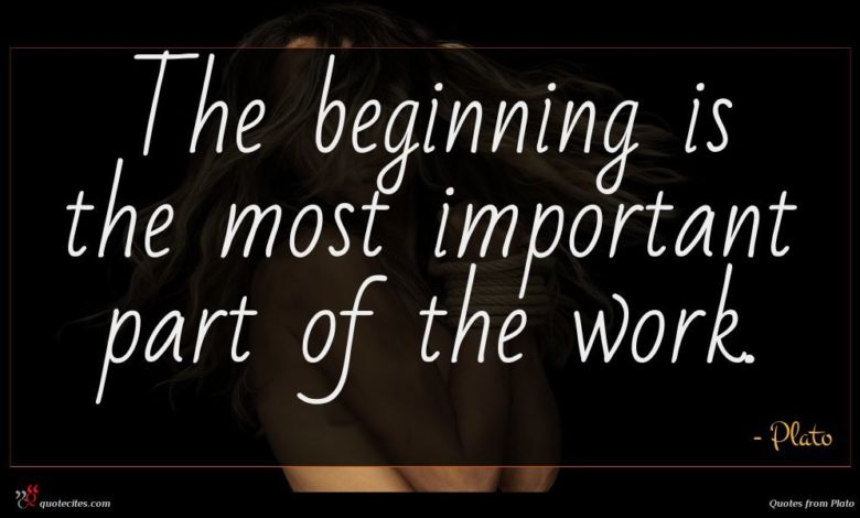 Photo of Plato quote : The beginning is the …