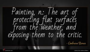 Ambrose Bierce quote : Painting n The art ...