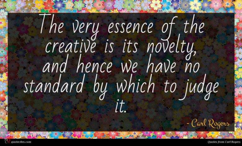 The very essence of the creative is its novelty, and hence we have no standard by which to judge it.