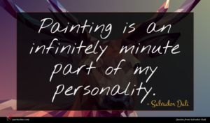 Salvador Dali quote : Painting is an infinitely ...