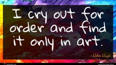 Photo of Helen Hayes quote : I cry out for …