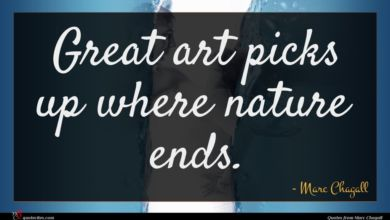 Photo of Marc Chagall quote : Great art picks up …