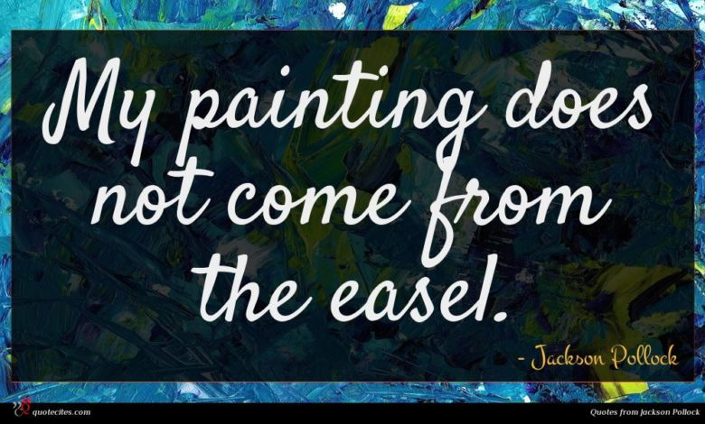 My painting does not come from the easel.
