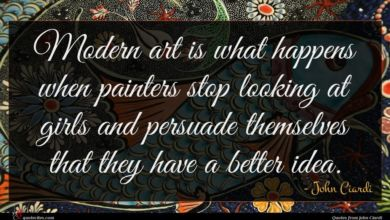 Photo of John Ciardi quote : Modern art is what …