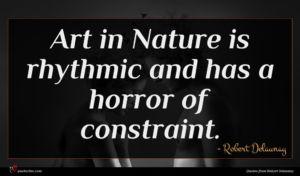 Robert Delaunay quote : Art in Nature is ...