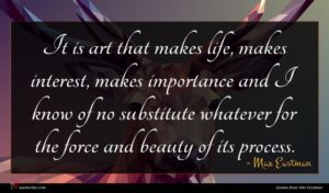 Max Eastman quote : It is art that ...