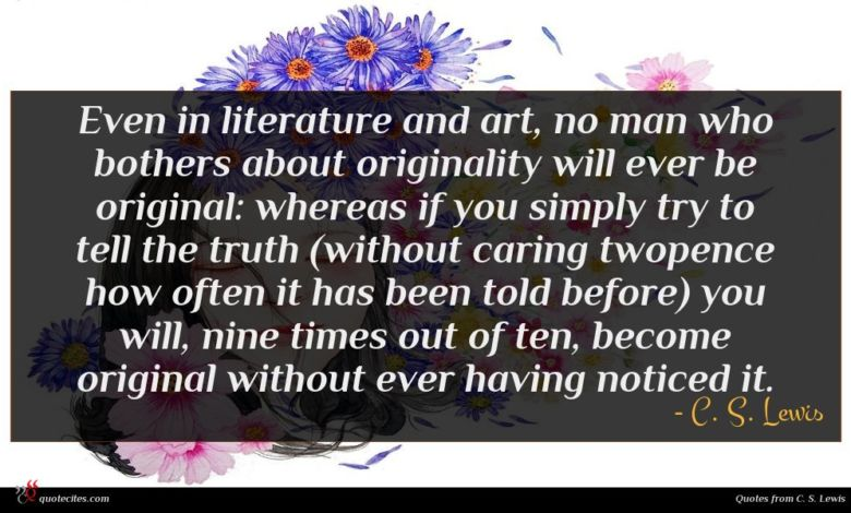 Photo of C. S. Lewis quote : Even in literature and …