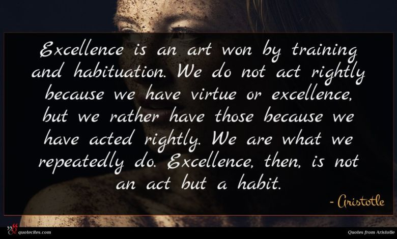 Photo of Aristotle quote : Excellence is an art …