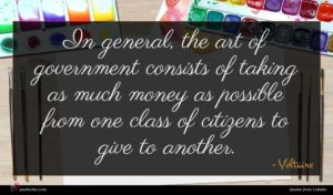 Voltaire quote : In general the art ...