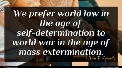 Photo of John F. Kennedy quote : We prefer world law …