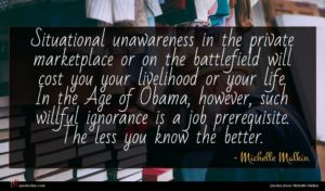 Michelle Malkin quote : Situational unawareness in the ...